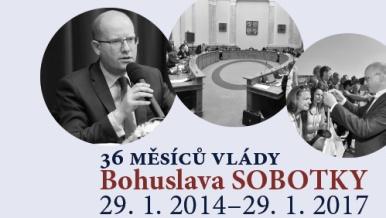 36 měsíců vlády Bohuslava Sobotky: 29. 1. 2014 – 29. 1. 2017