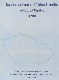 Report on the Situation of National Minorities in the Czech Republic in 2003,