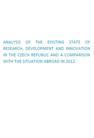 Analysis of the existing state of research, development and innovation in the Czech Republic and a comparison with the situation abroad in 2012
